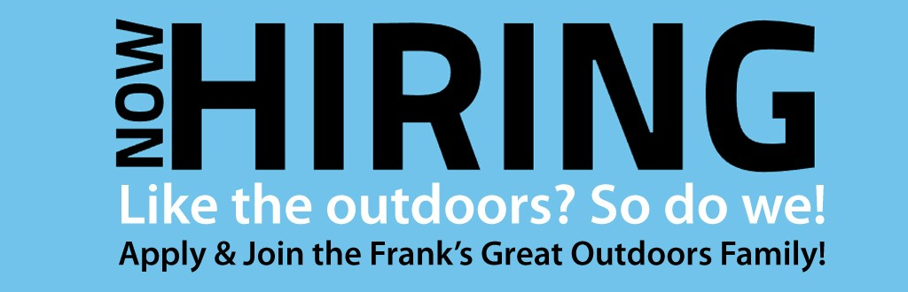 Career opportunities at Frank's Great Outdoors